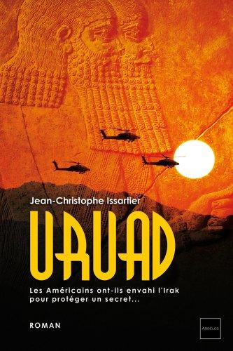 Uruad : les Américains ont-ils envahi l'Irak pour protéger un secret.