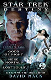 Star Trek: Destiny: The Complete Saga: Gods of Night, Mere Mortals, and Lost Souls (Star Trek Seekers)