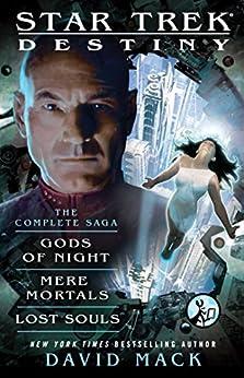 Destiny: The Complete Saga: Gods of Night, Mere Mortals, and Lost Souls (Star Trek Seekers) by [Mack, David]