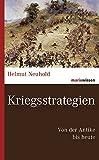 Kriegsstrategien: Von der Antike bis heute (marixwissen) - Helmut Neuhold