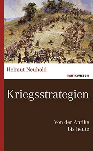 Kriegsstrategien: Von der Antike bis heute (marixwissen)