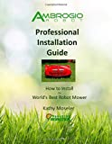 Ambrogio Robot Professional Installation Guide: How to Install the World's Best Robotic Lawn