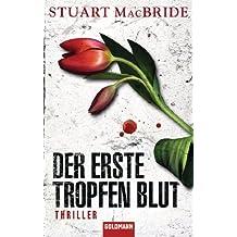Der erste Tropfen Blut: Thriller (Detective Sergeant Logan McRae 3)
