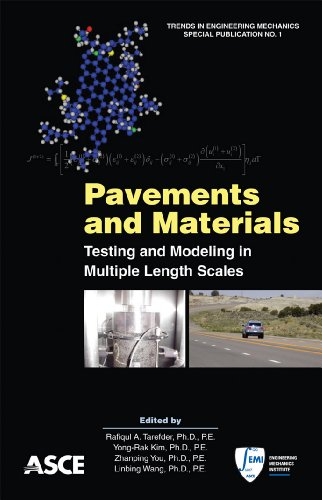 Pavements and Materials: Testing and Modeling in Multiple Length Scales: Selected Papers from EMI 2010, August 8-11, 2010, Los Angeles, California (Trends in Engineering Mechanics Special Publication)