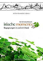 Irische Momente: Begegnungen in und mit Irland