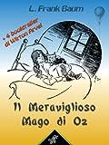 Il Meraviglioso Mago di Oz (con 4 booktrailer): Nuova edizione illustrata con i disegni originali di W.W. Denslow e con 4 booktrailer scritti da Wirton Arvel (Il Mago di Oz)