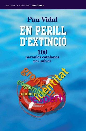 En perill d'extinció.: 100 paraules per salvar (BIBLIOTECA UNIVERSAL EMPURIES Book 198) (Catalan Edition)