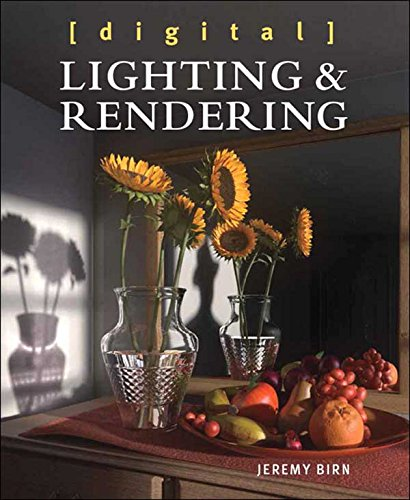 Digital Lighting and Rendering (Voices That Matter) (English Edition)