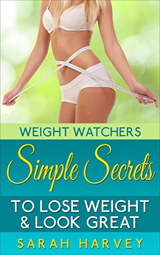 weight-watchers-simple-secrets-to-lose-weight-look-great-weight-watchers-cookbook-low-carb-recipes-w