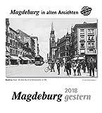 Magdeburg gestern 2018: Magdeburg in alten Ansichten