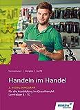 Handeln im Handel: 2. Ausbildungsjahr im Einzelhandel: Lernfelder 6 bis 10: Schülerband - Hartwig Heinemeier, Hans Jecht, Peter Limpke