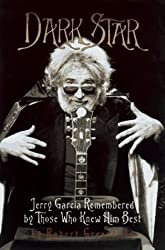 Dark Star: An Oral Biography of Jerry Garcia by Robert Greenfield (1996-08-23)