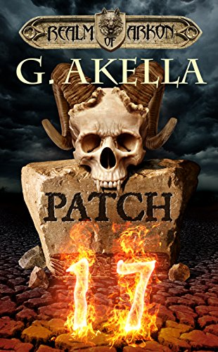 Patch 17: Epic LitRPG (Realm of Arkon, Book 1) (English Edition) -