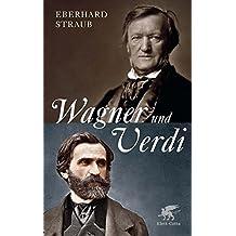 Wagner und Verdi: Zwei Europäer im 19. Jahrhundert