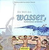 : Die Welt des Wassers