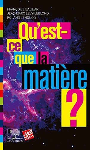 Qu'est-ce que la matière ? (Le collège t. 18) par Françoise Balibar