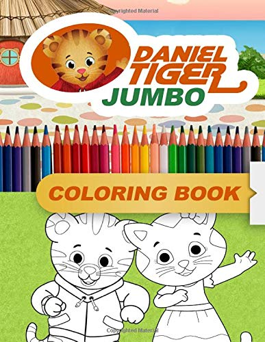 Daniel Tiger's JUMBO Coloring Book: Coloring Book for Kids and Adults (Perfect for Children Ages 4-12)