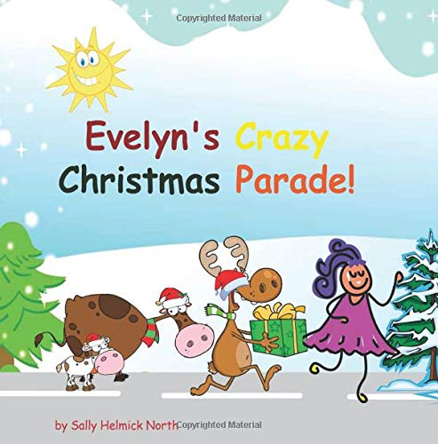 Evelyn's Crazy Christmas Parade (Sneaky Snail Stories)