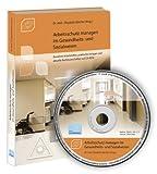 Arbeitsschutz managen im Gesundheits- und Sozialwesen, 1 CD-ROM Handbuch mit bewährten Arbeitshilfen, praktischen Vorlagen und aktuellen Rechtsvorschriften
