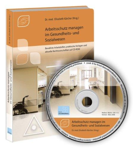 Arbeitsschutz managen im Gesundheits- und Sozialwesen, 1 CD-ROMHandbuch mit bewährten Arbeitshilfen, praktischen Vorlagen und aktuellen Rechtsvorschriften