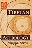 Tibetan Astrology by Philippe Cornu (1997-09-23)