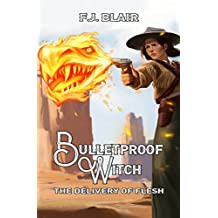 Bulletproof Witch: The Delivery of Flesh (Episode 1) (English Edition)