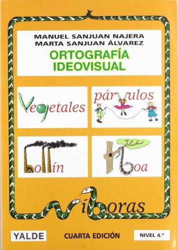 Ortografía Ideovisual Nivel 4 - 4º Edición por Manuel Sanjuan Najera