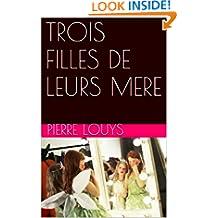 TROIS FILLES DE LEURS MERE (French Edition)