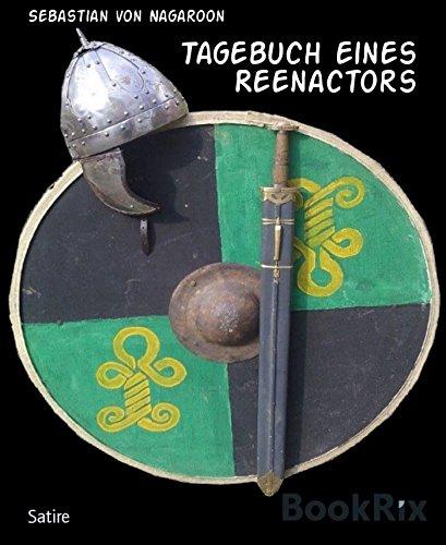 Tagebuch eines Reenactors: überleben auf Mittelaltermärkten