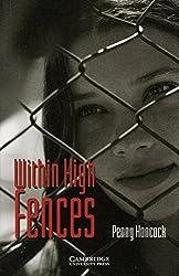 Within High Fences: Englische Lektüre für das 1., 2., 3. Lernjahr. Paperback with downloadable audio (Cambridge English Readers)