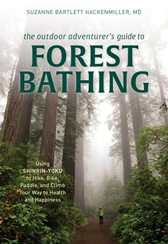 Adventure Medical Guide (The Outdoor Adventurer's Guide to Forest Bathing: Using Shinrin-Yoku to Hike, Bike, Paddle, and Climb Your Way to Health and Happiness (English Edition))