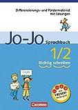 Jo-Jo Sprachbuch - Allgemeine Ausgabe und Ausgabe N: 1./2. Schuljahr - Richtig schreiben: Differenzierungs- und Fördermaterial mit Lösungen - Dr. Klaus Ohnacker