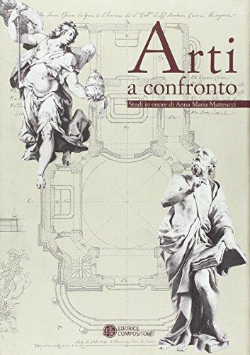 Arti a confronto. Studi in onore di Anna Maria Matteucci
