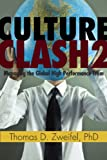 Culture Clash 2: Managing the Global High Performance Team (Global Leader, Band 2) - Thomas D. Zweifel Ph.D.