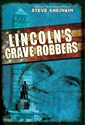 Lincoln's Grave Robbers by Sheinkin, Steve [2013]