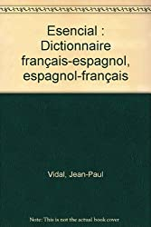 Esencial : Dictionnaire français-espagnol, espagnol-français