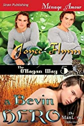 A Bevin Hero [The O'Hagan Way 5] (Siren Publishing Menage Amour Manlove) by Joyee Flynn (2013-07-02)