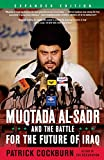 Muqtada Al-Sadr and the Battle for the Future of Iraq by Patrick Cockburn (21-Oct-2008) Paperback
