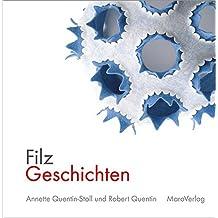FilzGeschichten: ein Arbeitstagebuch über vier Jahreszeiten (Galeriebücher / Textilkunst im MaroVerlag)