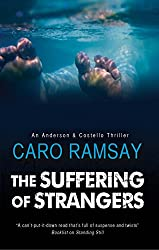 Suffering of Strangers, The: A Scottish police procedural (An Anderson & Costello Mystery)