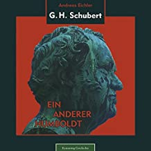 G. H. Schubert: Ein anderer Humboldt