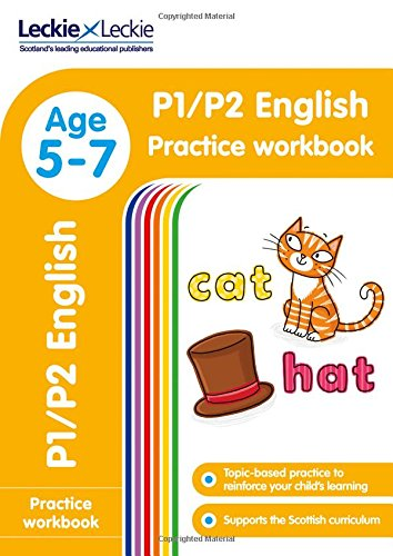 P1/P2 English Practice Workbook: Extra Practice for CfE Primary School English (Leckie Primary Success)