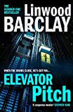Elevator Pitch: The gripping new crime thriller from number one Sunday Times bestseller for fans of Ian Rankin (English Edition)