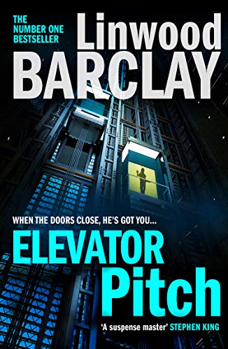 Elevator Pitch: The gripping new crime thriller from number one Sunday Times bestseller for fans of David Baldacci's The Winner by [Barclay, Linwood]