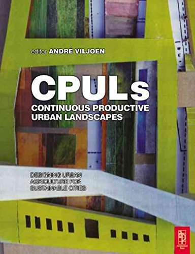 [Continuous Productive Urban Landscapes: Designing Urban Agriculture for Sustainable Cities] (By: Joe Howe) [published: April, 2005]