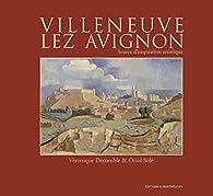 Villeneuve-lez-Avignon : Source d'inspiration artistique par Véronique Decomble