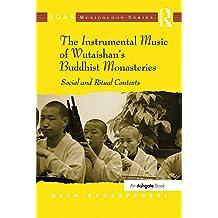 The Instrumental Music of Wutaishan's Buddhist Monasteries: Social and Ritual Contexts (SOAS Musicology Series) (English Edition)