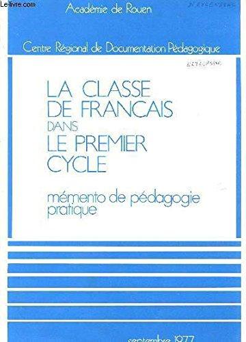 LA CLASSE DE FRANCAIS DANS LE PREMIER CYCLE / MEMENTO DE PEDAGOGIE PRATIQUE / SEPTEMBRE 1977.
