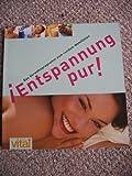 Susanne Faust: Entspannung pur! - Das Verwöhnprogramm zum rundum Wohlfühlen