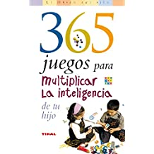365 juegos para multiplicar la inteligencia de tu hijo / 365 games to multiply your child's intelligence (El mundo del nino/Kid's World)